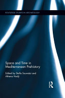 Space and Time in Mediterranean Prehistory