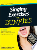 """Singing Exercises For Dummies"" by Pamelia S. Phillips"