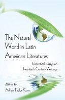 The Natural World in Latin American Literatures [Pdf/ePub] eBook