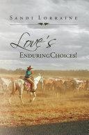 Love's Enduring Choices!