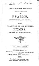 Three Hundred and Fifty Portions of the Book of Psalms, selected from various versions ... Fifty-Fourth thousand. [Compiled by Josiah Pratt, the elder.] (Appendix, compiled for the use of St. Catherine's Church, Ventnor, Isle of Wight.).