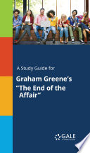 A Study Guide For Graham Greene S The End Of The Affair