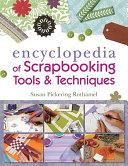 The Encyclopedia of Scrapbooking Tools   Techniques