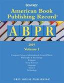 AMERICAN BOOK PUBLISHING RECORD ANNUAL   2 VOL SET 2019