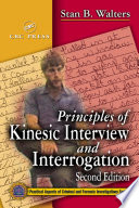 """Principles of Kinesic Interview and Interrogation"" by Stan B. Walters"