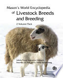 """Mason's World Encyclopedia of Livestock Breeds and Breeding, 2 Volume Pack"" by Valerie Porter, Lawrence Alderson, Stephen J.G. Hall, D. Phillip Sponenberg"