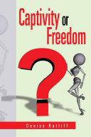 Captivity or Freedom