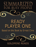 Ready Player One - Summarized for Busy People: Based On the Book By Ernest Cline Pdf