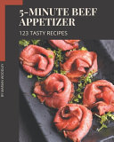 123 Tasty 5 Minute Beef Appetizer Recipes