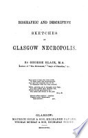 Biographic And Descriptive Sketches Of Glasgow Necropolis