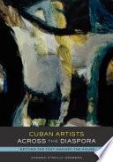 Cuban Artists Across the Diaspora
