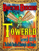 Towerld Level 0019: The Double Trouble of Catastrophe and Cataclysm