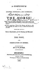 A Compendium of the Anatomy  Physiology and Pathology of the Horse