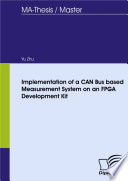 Implementation of a CAN Bus based Measurement System on an FPGA Development Kit