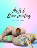 The Art of Stone Painting Exercise Book