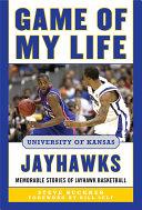 Game of My Life University of Kansas Jayhawks