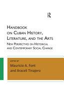 Handbook on Cuban History, Literature, and the Arts