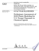 Gulf War illnesses preliminary assessment of DOD plume modeling for U.S. troops' exposure to chemical agents