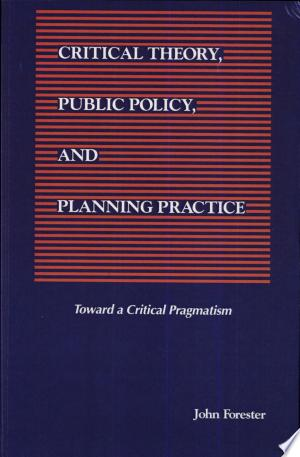 Free Download Critical Theory, Public Policy, and Planning Practice PDF - Writers Club