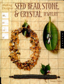 Making Designer Seed Bead  Stone  and Crystal Jewelry
