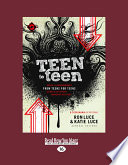 Teen to Teen: Advice and Encouragement from Teens for Teens (Teen Mania) (Large Print 16pt)