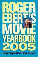 Roger Ebert s Movie Yearbook 2005