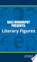 Gale Biography Presents  Literary Figures