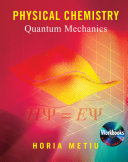 Physical Chemistry: Quantum Mechanics