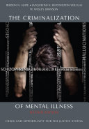 The Criminalization of Mental Illness: Crisis and Opportunity for ...