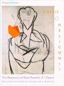The Recovery of Ezra Pound s Third Opera Collis O Heliconii