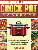 The Complete Crock Pot Cookbook