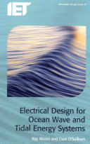 Electrical Design for Ocean Wave and Tidal Energy Systems Book