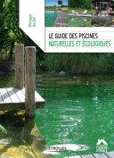 Le guide des piscines naturelles et écologiques Pdf/ePub eBook