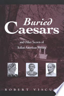 Buried Caesars  and Other Secrets of Italian American Writing