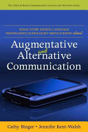 Cover of What Every Speech-language Pathologist/audiologist Should Know about Augmentative and Alternative Communication