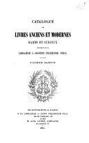 Catalogue de livres anciens et modernes, rares et curieux, provenant de la librairie J.-Joseph Techener