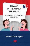 Belajar Inti Bahasa Perancis (Apprendre Le Francais Essentiel) Pdf/ePub eBook