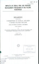 108 1 Hearing  Impacts on Tribal Fish and Wildlife Management Programs in The Pacific Northwest  S  Hrg  108 125  June 4  2003