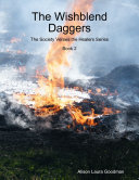 The Wishblend Daggers: The Society Verses the Healers Series