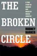 The Broken Circle: True Story of Murder and Magic In Indian Country