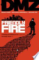 DMZ Vol  4  Friendly Fire