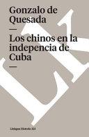 Los chinos en la indepencia de Cuba / Gonzalo De Quesada