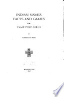 Indian Names, Facts and Games for Camp Fire Girls by Florence Maude Poast PDF