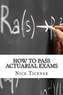 How to Pass Actuarial Exams