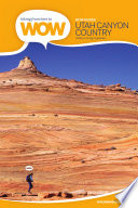 Hiking From Here To Wow Utah Canyon Country Book PDF