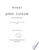Works of John Taylor, the Water Poet Not Included in the Folio Volume of 1630
