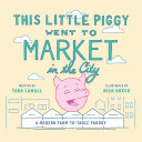 This Little Piggy Went to Market in The City Book