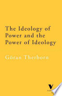 The Ideology of Power and the Power of Ideology