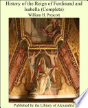 History of the Reign of Ferdinand and Isabella  Complete