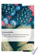 Eating Right with Hemochromatosis  A Diet Guide for Reducing Iron